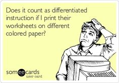 Does it count as differentiated instruction if I print their worksheets on different colored paper?