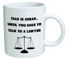 Amazon.com: Funny Mug - Talk is cheap until you talk to a lawyer. Attorney, law - 11 OZ Coffee Mugs - Inspirational gifts and sarcasm - By A Mug To Keep TM: Kitchen & Dining