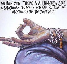 Stillness is best found within.