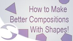 Effective Composition Using Shapes Cool Things To Make, How To Make, Explain Why, Composition, Entertaining, Shapes, Teaching, Motivation, Videos