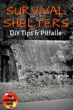 #survival shelters both old and new, DIY tips and pitfalls to watch out for.