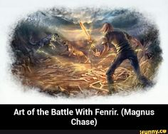 Art of the Battle With Fenrir. (Magnus Chase)