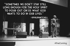 Sometimes we don't stay still long enough for the Holy Spirit to pour out on us what God wants to do with in lives