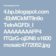 4.bp.blogspot.com -EbMCkMT9n9o TeInAGFDi_I AAAAAAAAFP4 fTQzG-ojDN8 s1600 mosaic4772052.jpg