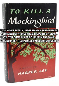 """You never really understand a person until you consider things from his point of view... Until you climb inside of his skin and walk around in it."" ― Harper Lee  To Kill a Mockingbird by Harper Lee, First Edition  www.RareBooksFirst.com  Rare Books from 1st Editions and Antiquarian Books  Like us at www.FaceBook.com/1stEditions  #RareBooksFirst   #RareBooks   #Quotes   #HarperLee   #ToKillaMockingbird   #BookCollecting"
