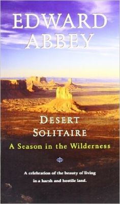 Desert Solitaire: A Season in the Wilderness: Edward Abbey: 9780345326492: AmazonSmile: Books