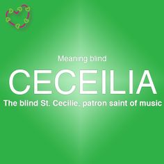 Meaning of Ceceilia Letter Games, Name Games, Patron Saint Of Music, What Is Your Name, Names With Meaning, Patron Saints, Girl Names, Meant To Be, How To Find Out