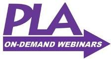 On-demand webinars are archived recordings of previous PLA webinars available 24/7 for viewing at your convenience. Most on-demand webinars are approximately one hour in length.