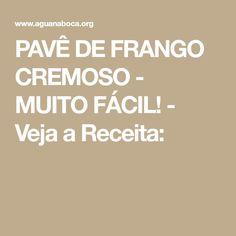 PAVÊ DE FRANGO CREMOSO - MUITO FÁCIL! - Veja a Receita:
