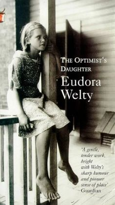 the optimist's daughter • eudora welty