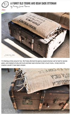 A funky old trunk and coffee bean bag pillow ottoman... on wheels. So easy to make and cool to have! via http://www.funkyjunkinteriors.net/