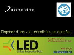"""La présentation """"Web Sémantique / Linked Enterprise Data"""" faite par Pierre Col à l'occasion de la conférence T2M à Lyon."""