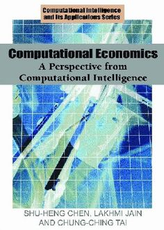 Computational Economics  Computational Economics: A Perspective from Computational Intelligence provides models of various economic and financial issues while using computational intelligence as a foundation.  http://www.eurospanbookstore.com/