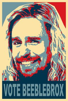 Vote Beeblebrox.  Unless you do not want your planet destroyed because he thought someone wanted his autograph. Hitchhikers Guide