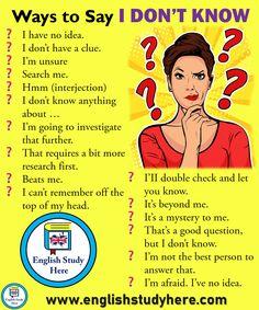 "Ways to say ""I don't know"" # learn english vocabulary education Teaching English Grammar, English Writing Skills, English Vocabulary Words, English Language Learning, English Language Course, English Tips, English Study, English Lessons, English English"