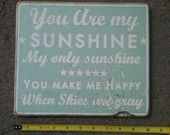 You Are My Sunshine rustic wooden sign-