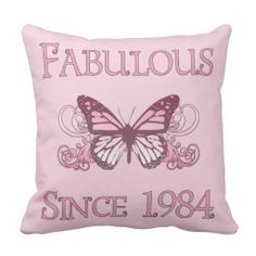 Fabulous Since 1984 Throw Pillow, a beautiful pink 30th birthday idea for girls with a cute, stylish butterfly. Perfect for women turning 30 years old.