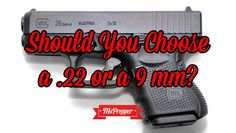 Should You Choose a .22 or a 9mm?