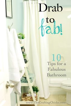 Taking a bathroom from drab to fab with 10 easy tips.