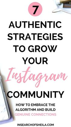 Are you completely fed up with Instagram? Feeling frustrated about low engagement and always losing followers? It's time to switch up your growth strategy. Click here to learn 7 authentic strategies to grow your Instagram by creating a community. Stop worrying about followers and numbers, make it your mission to make an impact online! For more Instagram tips and blogging tips for beginners, go to insearchofsheila.com