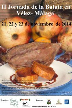 II Jornadas de la Batata en Vélez Málaga, comprendiendo una ponencia en el Palacio del Marqués de Beniel, degustación de gastronomía con batatas, una ruta de senderismo, catas en distintos establecimientos gastronómicos, entre otras actividades.