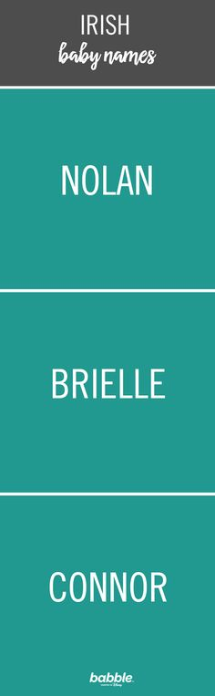 When it comes to naming your baby, it can sometimes be a difficult decision, as there are so many names to choose from. Irish baby names can be great options. They tend to be magical, timeless, and musical in nature. From Nolan to Brielle, there are many beautiful options to choose from. Click to browse through a list of Irish baby names.
