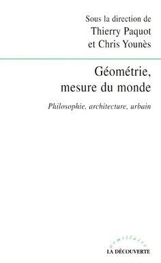 Amazon.fr - Géométrie, mesure du monde - Chris YOUNÈS, Thierry PAQUOT - Livres