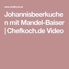Johannisbeerkuchen mit Mandel-Baiser | Chefkoch.de Video
