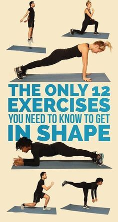 The Only 12 Exercises You Need To Know To Get In Shape workout plans, workouts #workout #fitness