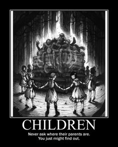 """...reminds me of the...well...semi-dead, mind-controlling, whatever-maybe-from-hell child """"my"""" Party once met. It was awesome :D"""