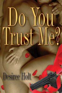 Do You Trust Me? [d2687] - $2.99 : The Wild Rose Press, Inc. - Wilder Roses