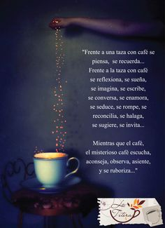 Frente a una taza de café.....