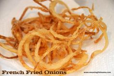 How to French Fry Onions - So easy, but it adds that special touch to so many recipes. French fried onions are easy to make and add a fabulous crunch, flavor and texture to ordinary food. French Fried Onions, French Fries, Vegetable Dishes, Vegetable Recipes, Fried Onions Recipe, Onion Recipes, Side Dish Recipes, Side Dishes, Main Dishes