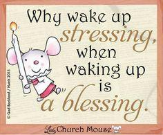 Blessing Little Church Mouse 5 Feb. 2015.