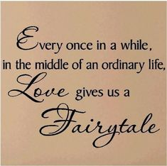 This is what I say about my wonderfully fabulous husband and the unconditional love, the security, the joy and the additional family he brought into my life after 20 years as a single mom raising 2 beautiful daughters!