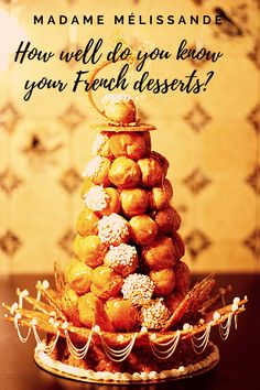 Decadent, luscious, velvety smooth, creamy and wonderfully delicious. Take my quiz and show everyone just how much you know about French desserts.