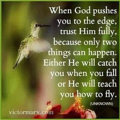 Trust God and you will never go wrong
