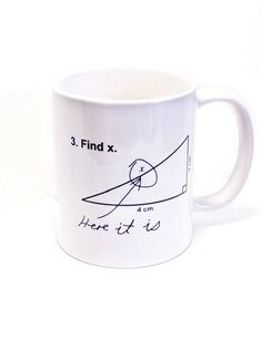 Find X Here it is Coffee Mug, Teacher Mug, Math Coffee Mug, Geometry, Mathematical academic Humor for Teachers, College Student gifts, by Mugsleys on Etsy https://www.etsy.com/listing/114054405/find-x-here-it-is-coffee-mug-teacher-mug