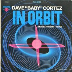 "Dave ""Baby"" Cortez ""IN ORBIT"" Roulette Records, 1966 lpcoverlover.com"