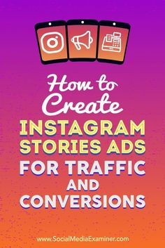 Instagram Stories ads have expanded to include four objectives that let marketers drive specific goal-oriented conversions.In this article, youlldiscover how to use Instagram Stories ads to improve your marketing results.