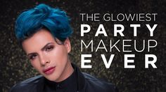 The Glowiest Party Makeup EVER