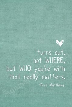 Dave Matthews Quote // inspirational graduation quotes