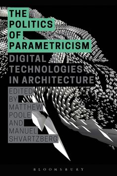 Buy The Politics of Parametricism: Digital Technologies in Architecture by Manuel Shvartzberg, Matthew Poole and Read this Book on Kobo's Free Apps. Discover Kobo's Vast Collection of Ebooks and Audiobooks Today - Over 4 Million Titles! Parametric Architecture, Parametric Design, Landscape Architecture, Landscape Design, Architecture Design, Architecture Diagrams, Architecture Portfolio, Built Environment, Postmodernism