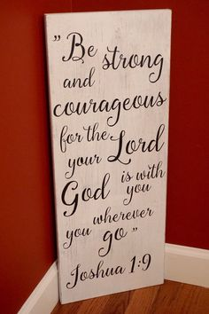 Be strong and courageous wood sign. Joshua 1:9 wood by Bridges2You