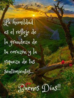 Good Morning Prayer, Morning Prayers, Good Morning Good Night, Night Messages, Good Morning Messages, Good Day Quotes, Good Morning Quotes, Humble Quotes, Spanish Prayers