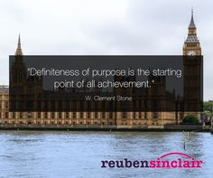 """Definiteness of purpose is the starting point of all achievement."" W Clement Stone"