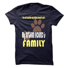 View images & photos of Limited Edition I do not consider my afghan hound a pet. My AFGHAN HOUND is FAMILY t-shirts & hoodies