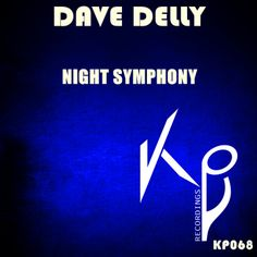 Coming Soon !!! DAVE DELLY - NIGHT SYMPHONY (KP068)