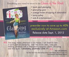 Everything you need to know to be Queen of the Road.  • backyard glamping   • glamping gear   • vintage trailer shopping & restoration   • savvy safety   • eats & entertainment    Preorder now to save up to 40%   exclusively at Amazon.com.   Release date Sept. 1, 2012:  *****************************  www.amazon.com/Glamping-MaryJane-Glamour-Camping-Butters/dp/1423630815  *****************************    'I absolutely, positively LOVE IT!'  - Ree Drummond, The Pioneer Woman