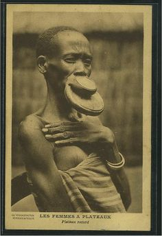 The Lip-Disk Women : Record type. Les Femmes à Plateaux : Plateau record. Published in the 1930s by La Vulgarisation Ethnographique. Scar Tattoo, East Africa, Ethnic, Archive, Culture, History, People, Pictures, Women
